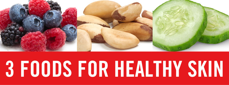 3 Foods for Healthy Skin | Gina Crome | Expert Articles | 6/2/2014