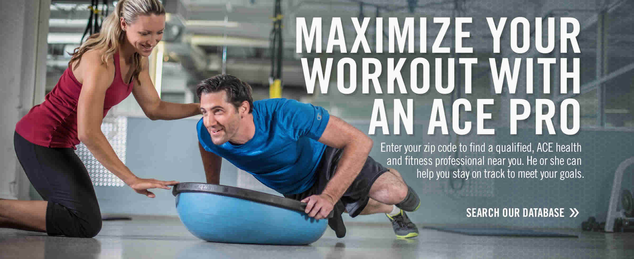 Maximize your workout with an ACE Pro