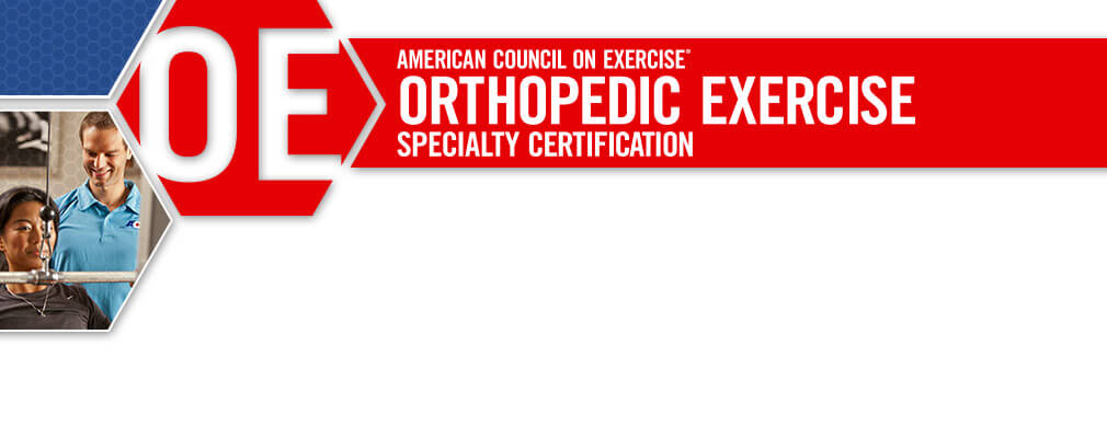 ACE Orthopedic Exercise Specialty Certification