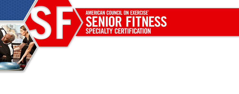 ACE Senior Fitness Specialty Certification