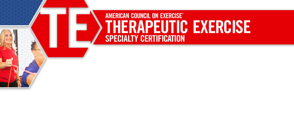ACE Therapeutic Exercise Specialty Certification